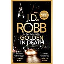 Golden In Death: An Eve Dallas thriller (Book 50)