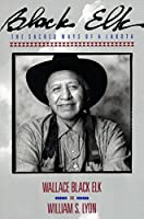 Black Elk: The Sacred Ways of a Lakota [並行輸入品]