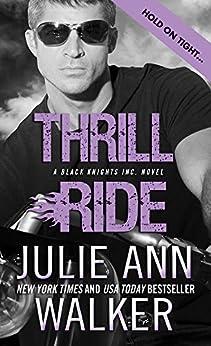 Thrill Ride (Black Knights Inc. Book 4) by [Walker, Julie Ann]