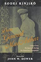 Dear General MacArthur: Letters from the Japanese during the American Occupation (Asian Voices) by Sodei Rinjiro(2006-07-11)