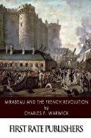 Mirabeau and the French Revolution [並行輸入品]