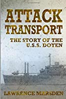 Attack Transport: The Story Of The U.S.S. Doyen [並行輸入品]