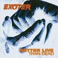 Better live than dead
