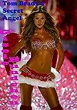 Tom Brady's Secret Angel : Gisele Bundchen: Gisele Bundchen (English Edition)