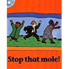 Stop That Mole!: Gr 1: Reader Level 2 (Star Stories)