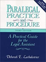 Paralegal Practice and Procedure: A Practical Guide for the Legal Assistant