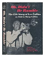 Oh, Didn't He Ramble: The Life Story of Lee Collins, As Told to Mary Collins (Music in American Life)