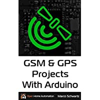 GSM & GPS Projects With Arduino (English Edition)