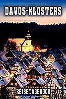 Davos-Klosters Reisetagebuch: Winterurlaub in Davos-Klosters. Ideal fuer Skiurlaub, Winterurlaub oder Schneeurlaub.  Mit vorgefertigten Seiten und freien Seiten fuer  Reiseerinnerungen. Eignet sich als Geschenk, Notizbuch oder als Abschiedsgeschenk