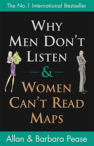 Why Men Don't Listen and Women Can't Read Maps: How We're Different and What to Do About itの詳細を見る