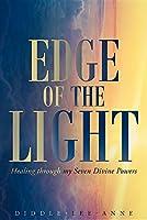 Edge of the Light: Healing Through My Seven Divine Powers