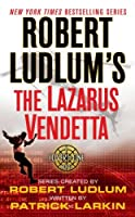 Robert Ludlum's the Lazarus Vendetta (Covert-one)