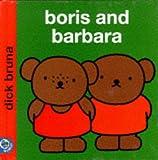 Boris and Barbara (Miffy's Library)