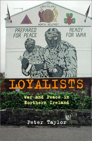Loyalists: War and Peace in Northern Ireland