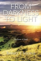From Darkness to Light: The Power of Good