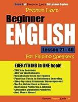Preston Lee's Beginner English Lesson 21 - 40 for Filipino Speakers