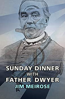 Sunday Dinner with Father Dwyer by [Meirose, Jim]