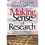 Making Sense of Research: What's Good, What's Not, and How To Tell the Difference: What′s Good, What′s Not, and How to Tell t