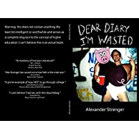 Dear Diary I'm Wasted (English Edition)