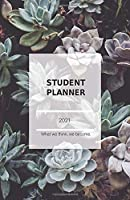 Student Planner 2021; What we think, we become.: Time Planner 2021; plan your next steps to reach your Goals, extra 'to-do' and 'important'-boxes, to-do checklist and 4-WEEK-OVERVIEW for the best overview and clean organization