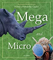 Mega and Micro (Weird & Wonderful)