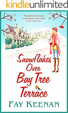 Snowflakes Over Bay Tree Terrace: A warm, uplifting, feel-good novel for 2021 (Willowbury Book 2)