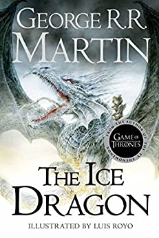 The Ice Dragon by [Martin, George R.R.]