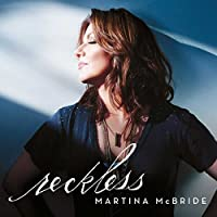 Reckless by Martina McBride (2016-02-01)