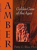 Amber: Golden Gem of the Ages