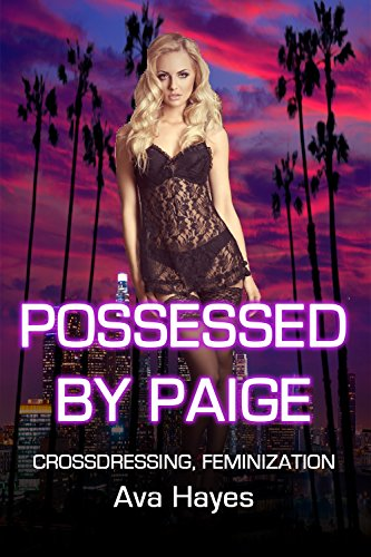 Possessed By Paige: Crossdressing, Feminization (English Edition)