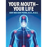 YOUR MOUTH - YOUR LIFE (English Edition)