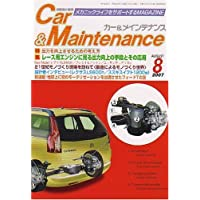 Car&Maintenance (カーアンドメインテナンス) 2007年 08月号 [雑誌]