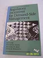 Regulatory Incentives for Demand-Side Management (Series on Energy Conservation and Energy Policy)