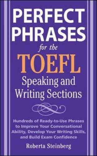 Perfect Phrases for the TOEFL Speaking and Writing Sections (Perfect Phrases Series)の詳細を見る