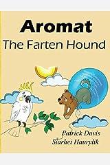 Aromat the Farten Hound Paperback