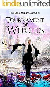Tournament of Witches: Epic Sword and Sorcery Adventure (The Glimnodd Cycle Book 3) (English Edition)