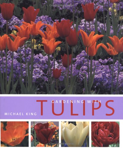 Download Gardening With Tulips 0881927449