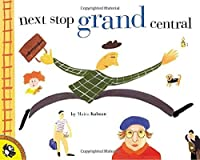 Next Stop Grand Central by Maira Kalman(2001-04-23)
