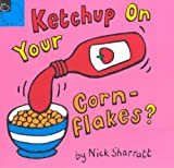 Ketchup on Your Cornflakes (Picture Books)