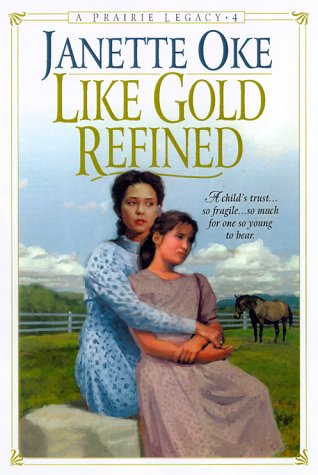 Download Like Gold Refined (Prairie Legacy, 4) 0764221620