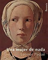 Una mujer de nada / A Woman of Nothing (Coleccion Barbaros)