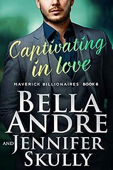 Captivating In Love (The Maverick Billionaires) by [Andre, Bella, Skully, Jennifer]
