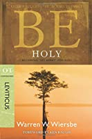 """Be Holy: Becoming """"Set Apart"""" for God: OT Commentary: Leviticus (The Be Series)"""