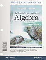 Beginning Algebra with Applications & Visualization, Books a la Carte Edition