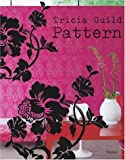 Tricia Guild Pattern: Using Pattern to Create Sophisticated, Show-stopping Interiors 画像