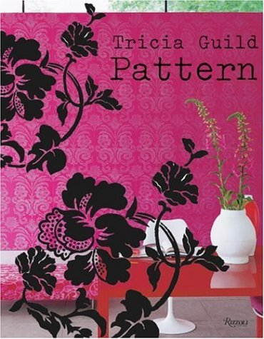 Tricia Guild Pattern: Using Pattern to Create Sophisticated, Show-stopping Interiorsの詳細を見る
