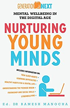 Nurturing Young Minds: Mental Wellbeing in the Digital Age: Generation Next Book 2 by [Manocha, Ramesh]