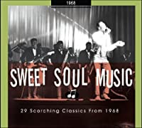 Sweet Soul Music: 29 Scorching Classics, 1968 by Various Artists (2009-08-31)