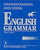 Understanding and Using English Grammar: Student Book Full with Answer Key