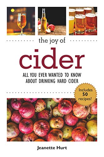 The Joy of Cider: All You Ever Wanted to Know About Hard Cider But Were Afraid to Ask (Joy of Series) (English Edition)